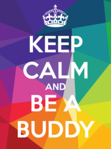 keep calm and be a buddy
